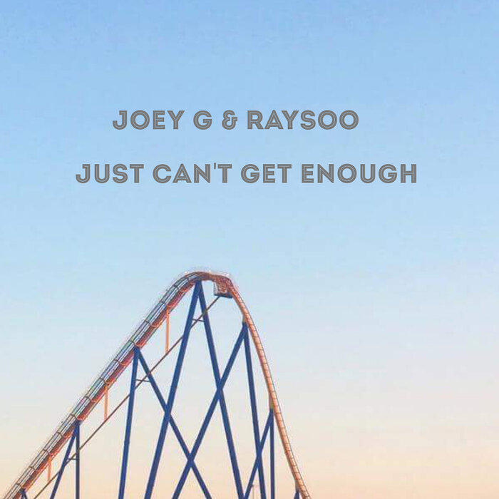 Joey G, RaySoo Just Can't Get Enough