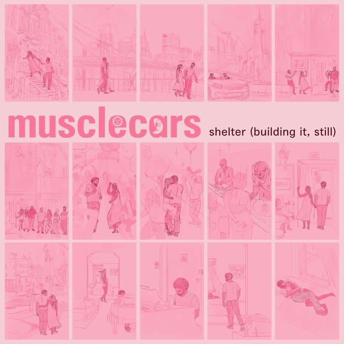 musclecars - Shelter (Building It, Still)